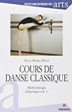 Livre Cours de danse classique: Méthodologie didactique vol. 1