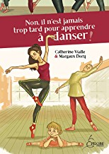 Livre Non, il n'est jamais trop tard pour apprendre à danser !